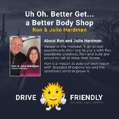 Uh Oh. Better Get… a Better Body Shop with guests Ron and Julie Hardman