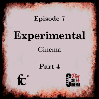 E07 - Experimental Cinema - (Part 04)