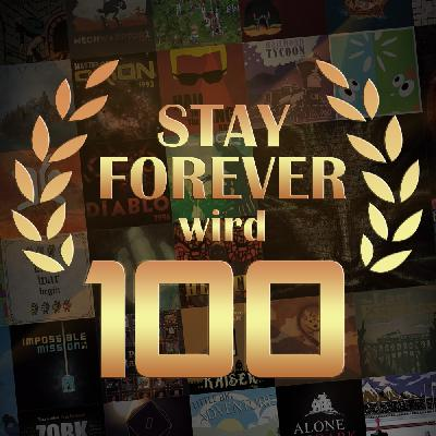 Stay Forever wird 100!