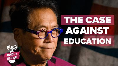 The Case Against Education - Featuring Robert Kiyosaki and guest Bryan Caplan