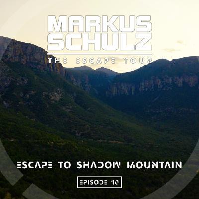 Global DJ Broadcast: Escape to Shadow Mountain with Markus Schulz (Mar 11 2021)
