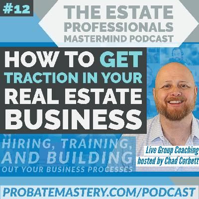Gaining Traction In Your Real Estate Business - How To Master Time Management and Build a High-Performing Team