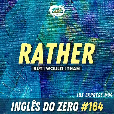 IDZ #164 - IDZ EXPRESS 04 - Como Usar o Rather