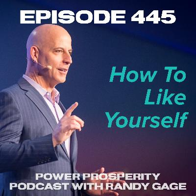 Episode 445: How To Like Yourself