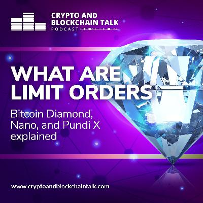 What are Limit Orders? Bitcoin Diamond, Nano, and Pundi X Explained #41