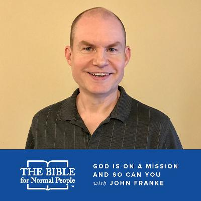 Episode 141: John Franke - God Is On a Mission and So Can You