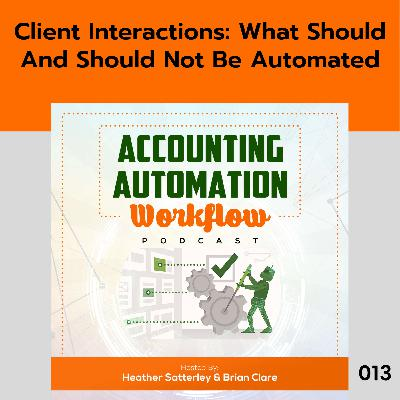 Client Interactions: What Should And Should Not Be Automated
