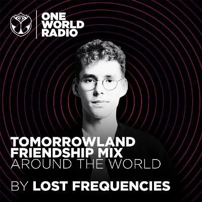 Tomorrowland Friendship Mix - Lost Frequencies