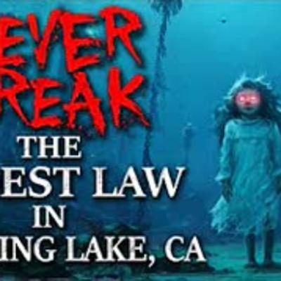 """Never break the oldest law in Humming Lake, CA"" Creepypasta"