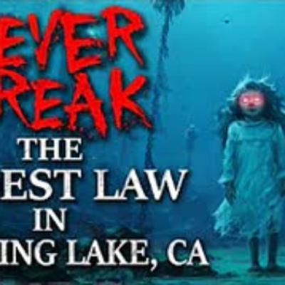 """Never break the oldest law in Humming Lake, CA"" Creepypasta"