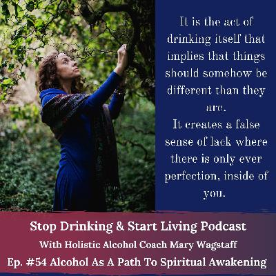 Ep. #54 Alcohol as a Path To Spiritual Awakening