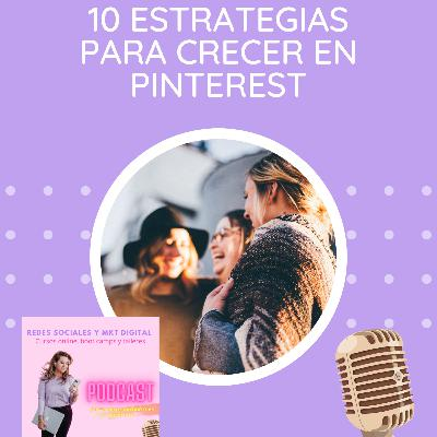 Episodio 149: 10 Estrategias para crecer en Pinterest