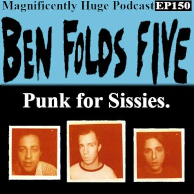 Episode 150 - Ben Folds Five: Punk for Sissies