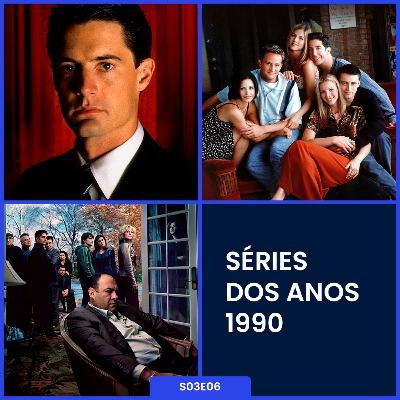 S03E06   Séries dos Anos 1990