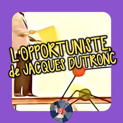 Piste 3 💿 L'opportuniste, de Jacques Dutronc, une chanson apolitique (spoiler : bah non en fait)