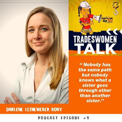Darlene Leineweber: Tradeswomen Connector & Sisterhood Builder.