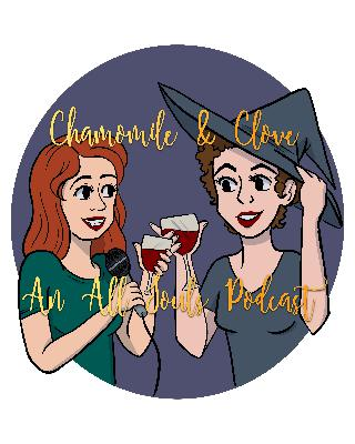 Chamomile & Clove - An All Souls Podcast - Episode 64 - The Real Housewives of the Auvergne