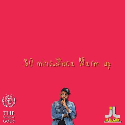 30MINS. SOCA WARM UP #MixTapeMonday Week 124