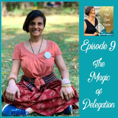 9: The Magic of Delegation