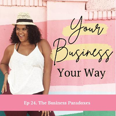 Ep 24. The Business Paradoxes