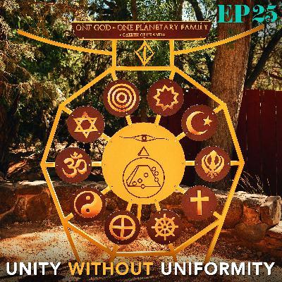 EP. 25: Unity Without Uniformity
