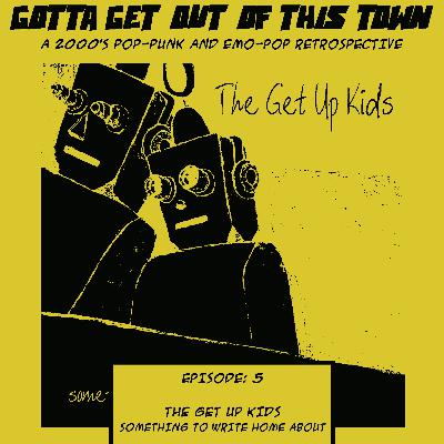 Episode 5: The Get Up Kids - Something to Write Home About