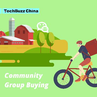 Ep. 80: Community (grocery) group buying: The next must-win market in China?