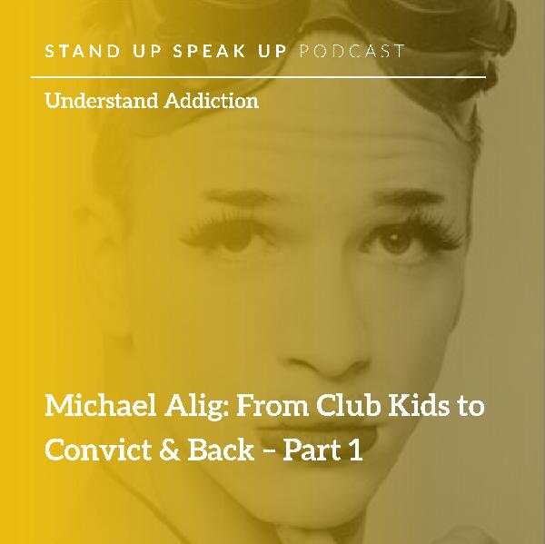 Episode 57:  Michael Alig: From Club Kids to Convict & Back – Part 1