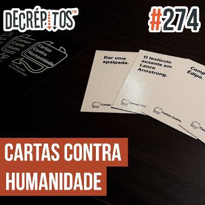 Decrépitos 274 - Cartas Contra Humanidade (Ao Vivo)