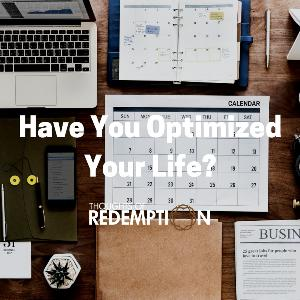 Have You Optimized Your Life?