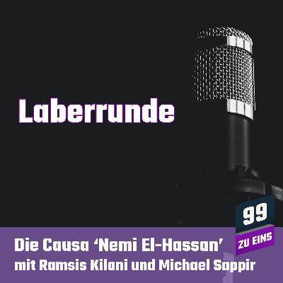 LaberRunde 01 - Die Causa 'Nemi El-Hassan'