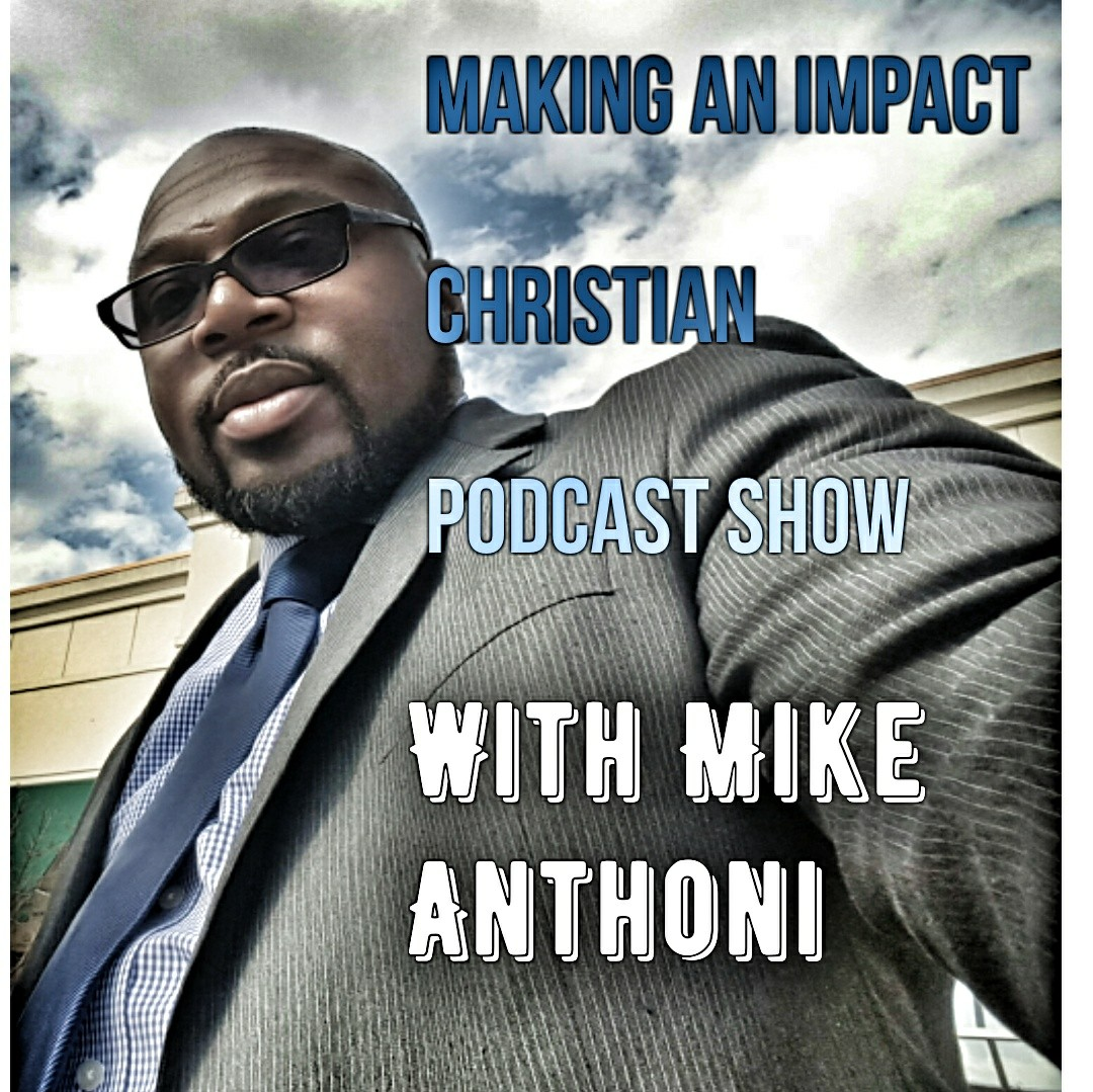 Making An Impact Christian Podcast Show