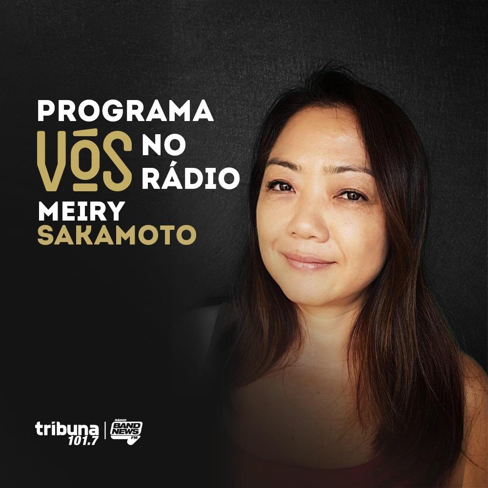 VÓS NO RÁDIO #25: Meiry Sakamoto prevê um clima com informação e meteorologia