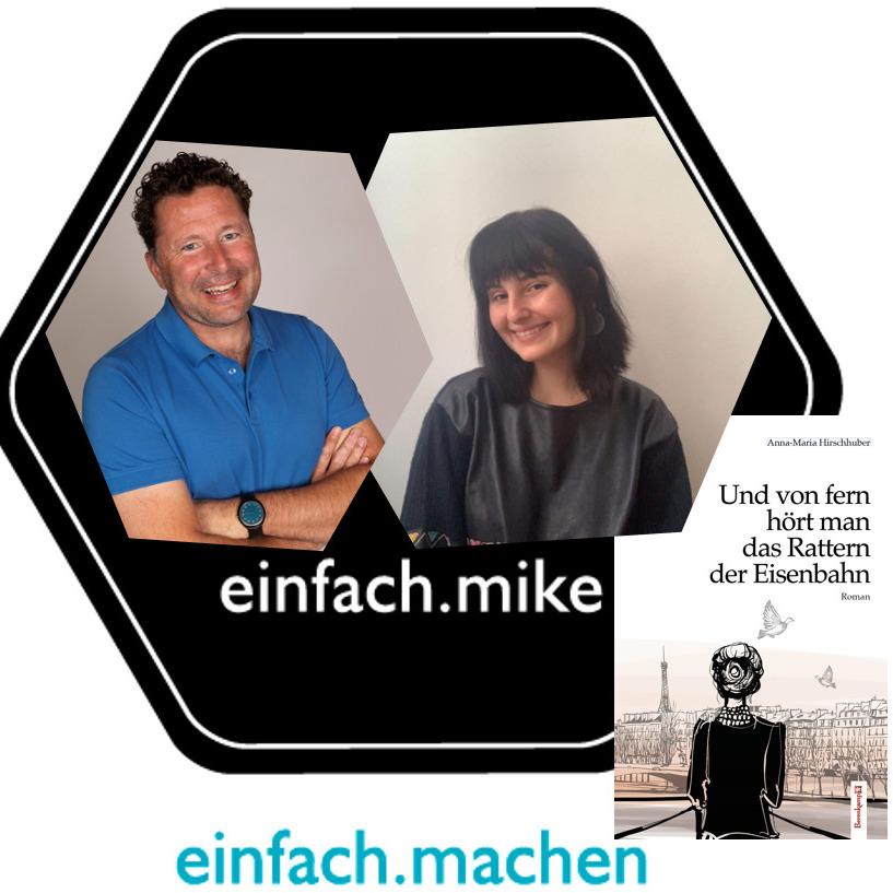 Folge12 - Anna-Maria Hirschhuber, junge Autorin, Studentin, Selbstmanagement-Master vor meinem Mikrofon!