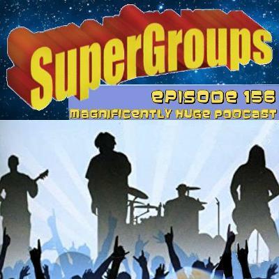 Episode 156 - Supergroups