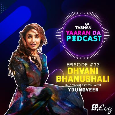 Ep 32: 9x Tashan Yaaran Da Podcast ft. Dhvani Bhanushali