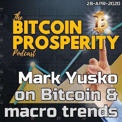 Bitcoin Prosperity: Mark Yusko, Bitcoin & Macro (7)