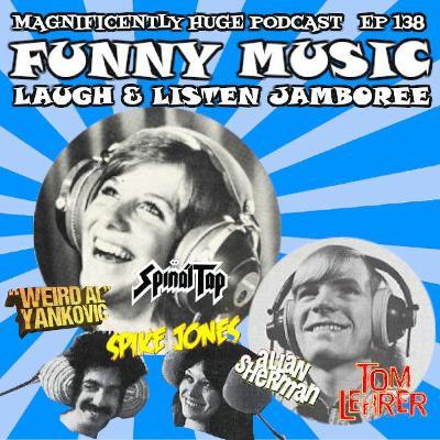 Episode 138 - Funny Music Laugh & Listen Jamboree