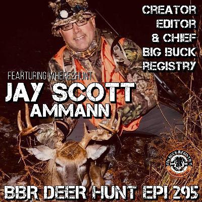295 Jay Scott Ammann - Big Buck Registry Creator Editor & Chief with Where2Hunt