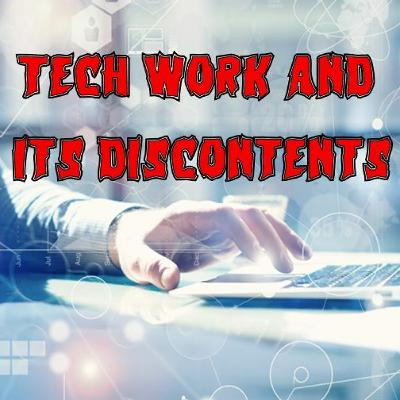 80. Tech Work and its Discontents (ft. Wendy Liu and Jason Prado)