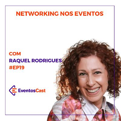 T2E19 - Networking nos Eventos com Raquel Rodrigues