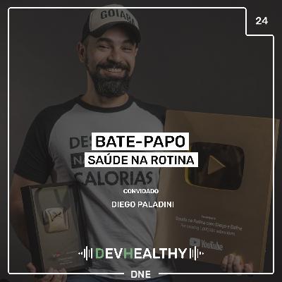 DevHealthy #24 - Bate-papo: Saúde na Rotina - Diego Paladini