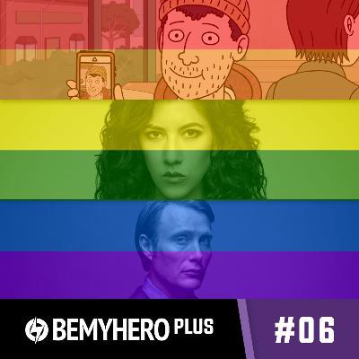 Be My Hero PLUS #06: Różnorodność na ekranie cz. 2 - Reprezentacja LGBTQ+