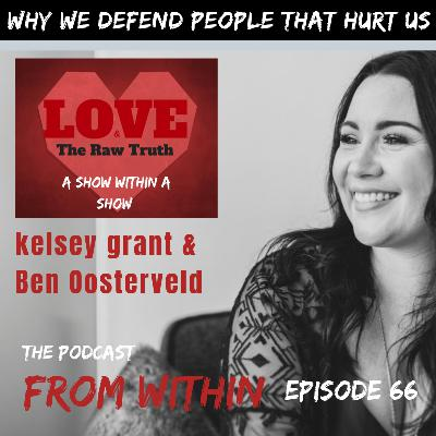 66. Kelsey Grant - Why We Defend People That Hurt Us