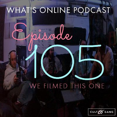Episode 105: We filmed this one