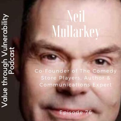 Episode 76 - Neil Mullarkey, Founder of The Comedy Store Players, Author & Communications Expert