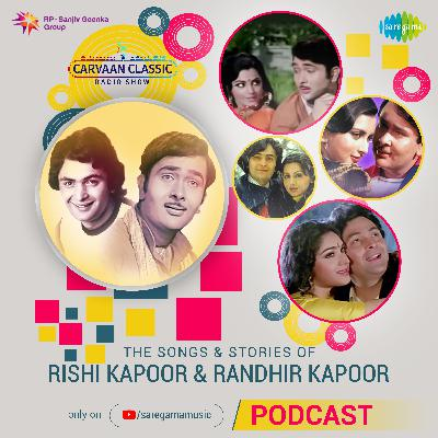 Carvaan Classic Radio Show | Rishi Kapoor & Randhir Kapoor | Goom Hai Kisike Pyar | Jab Se Tumko