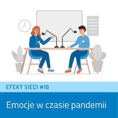 Efekt Sieci #10 - Emocje w czasie pandemii