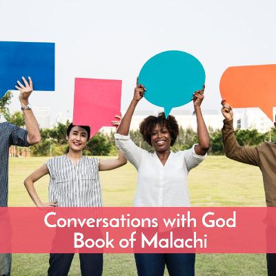 #52 Conversations with God, the book of Malachi