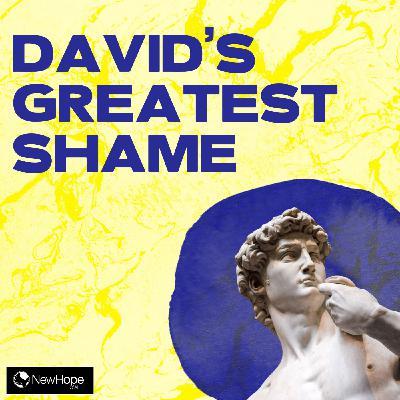 David's Greatest Shame